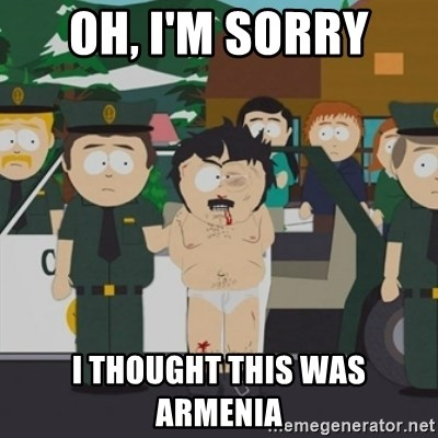 Oh I M Sorry I Thought This Was Armenia South Park Randy Marsh Meme Generator