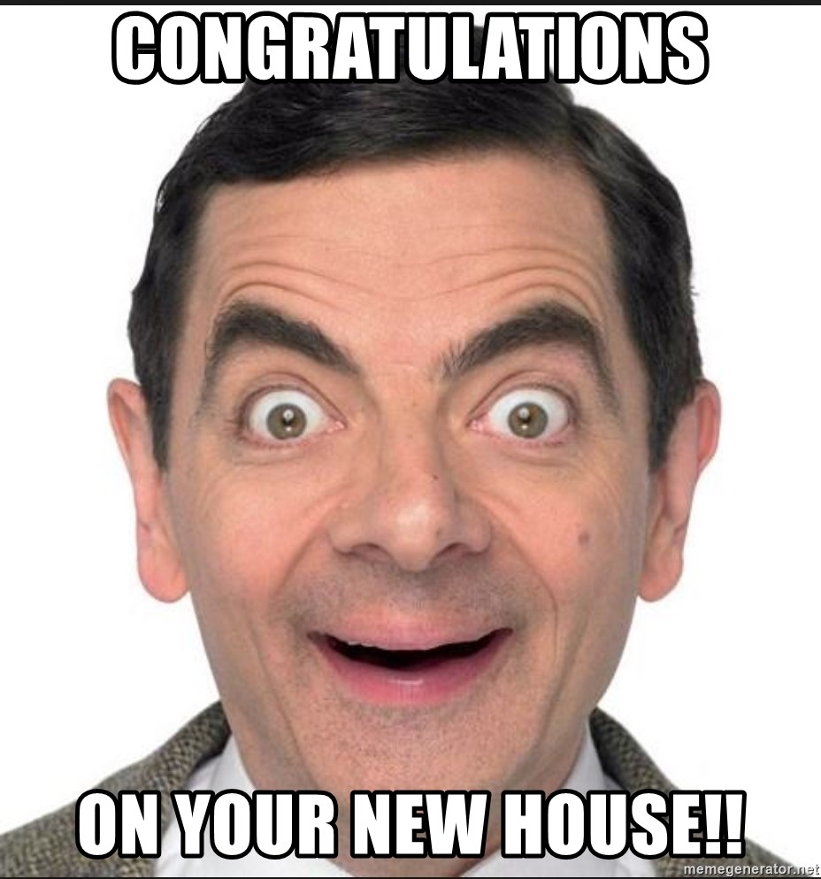 63164016 congratulations on your new house!! mr bean happy meme generator