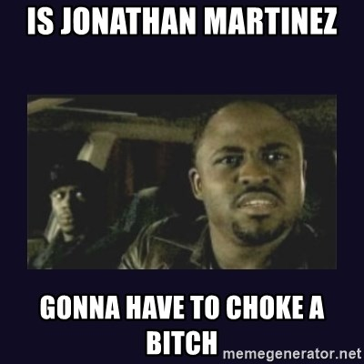 Wayne Brady - Is Jonathan Martinez  Gonna have to choke a bitch