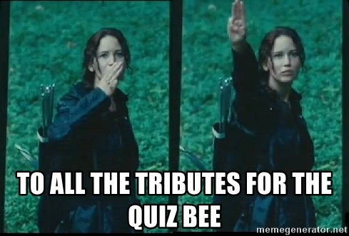 To All The Tributes For The Quiz Bee Hunger Games Katniss Salute