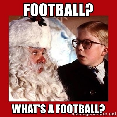 A christmas story - Football? What's a football?