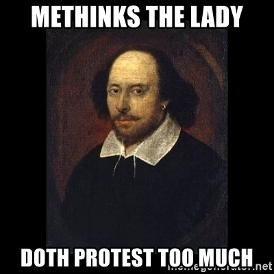 Lady doth protest too much