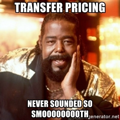Smooth Barry White - TRANSFER PRICING NEVER SOUNDED SO SMOOOOOOOOTH