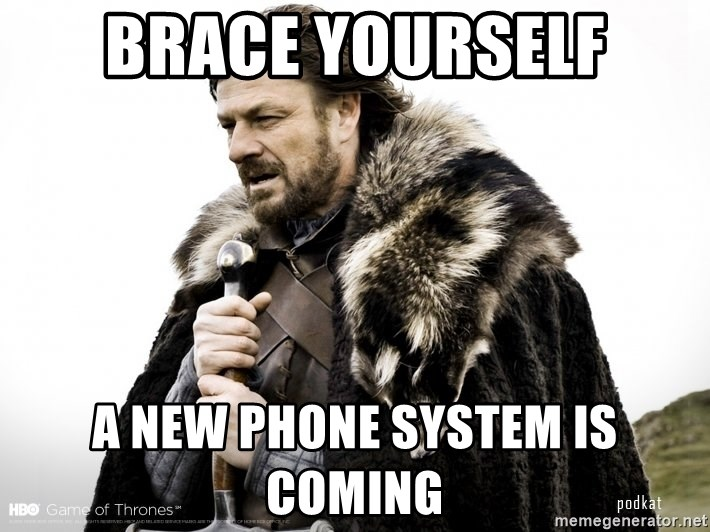 63336277 brace yourself a new phone system is coming game of thrones sean