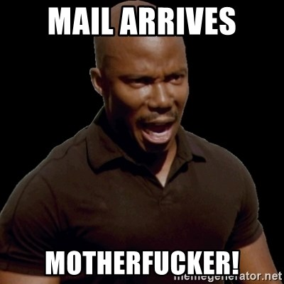 surprise motherfucker - Mail arrives Motherfucker!