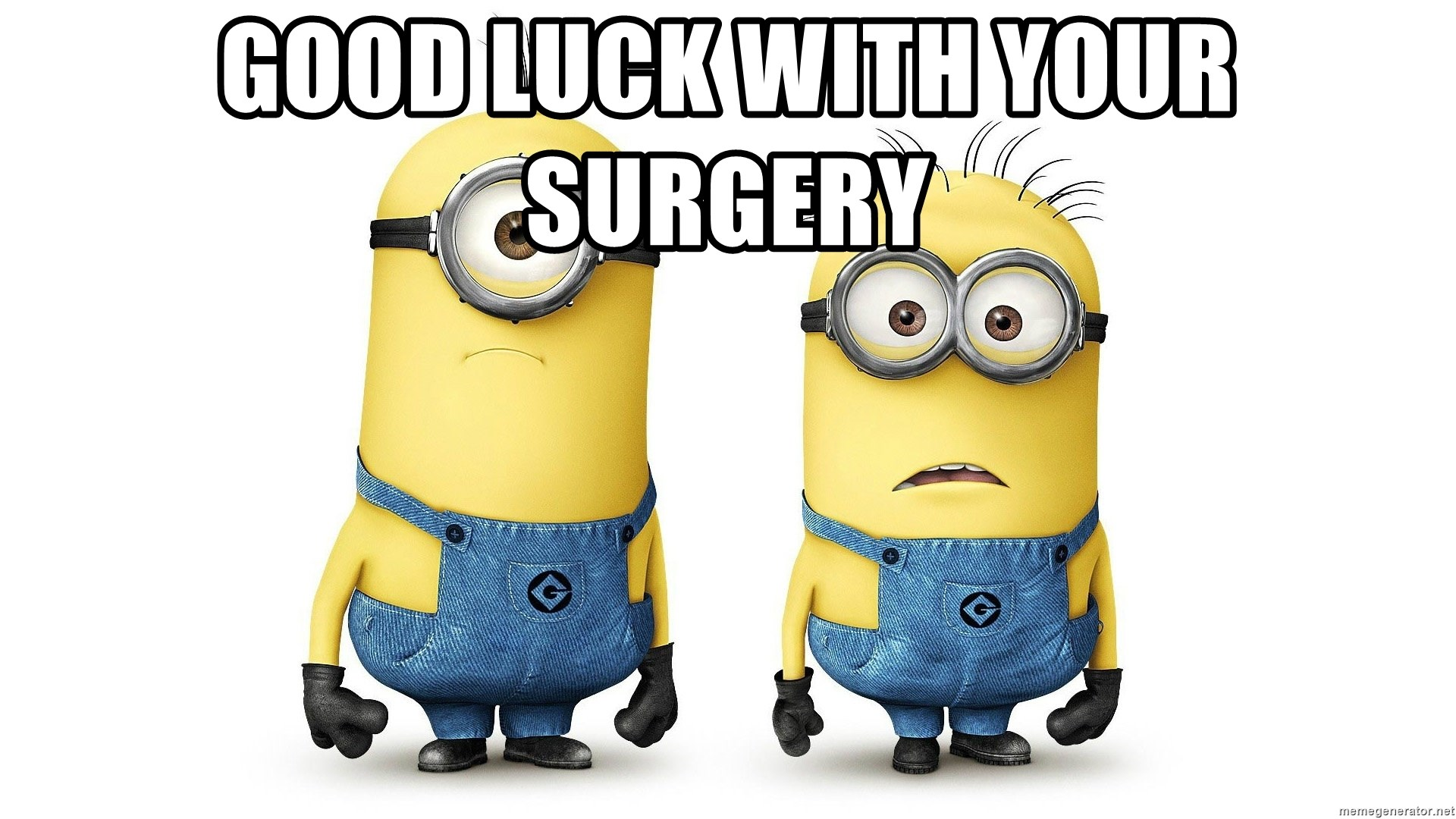 Good Luck With Your Surgery Innocent Minions Meme Generator