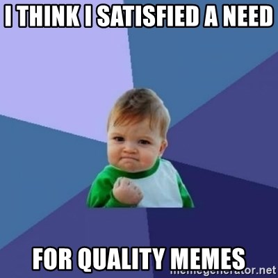 Lucky Baby - I think I satisfied a need for quality memes