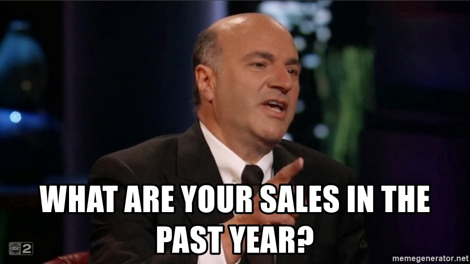 63608185 what are your sales in the past year? shark tank kevin o'leary