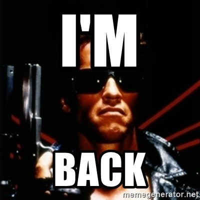 Arnold Schwarzenegger i will be back - I'm Back