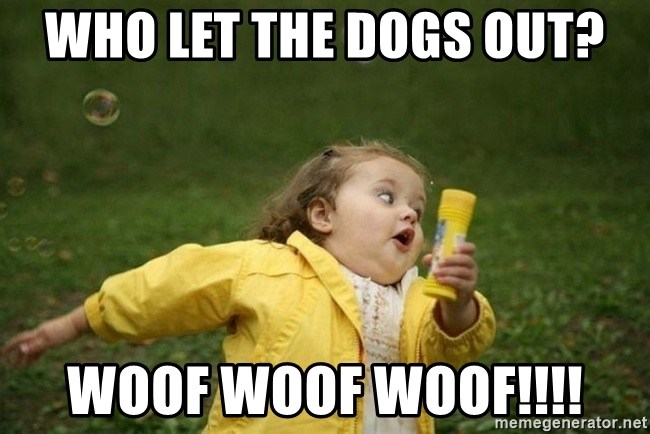 Little girl running away - WHO LET THE DOGS OUT? WOOF WOOF WOOF!!!!