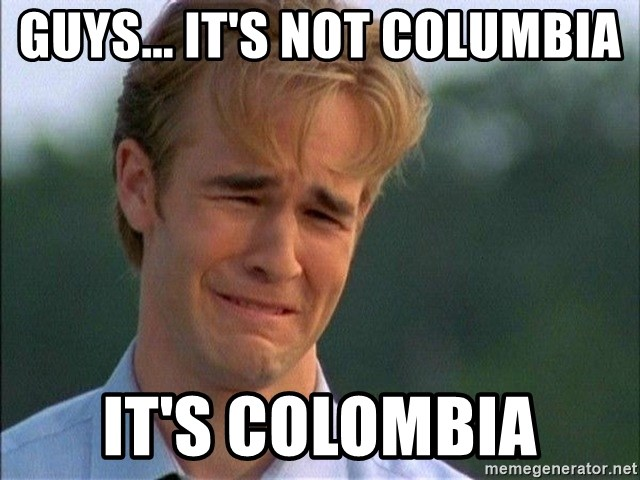 63666876 guys it's not columbia it's colombia dawson crying meme