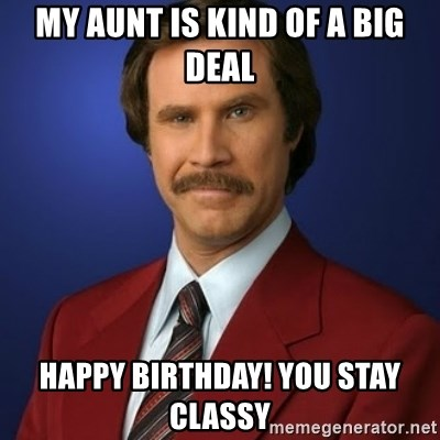 My Aunt Is Kind Of A Big Deal Happy Birthday You Stay Classy