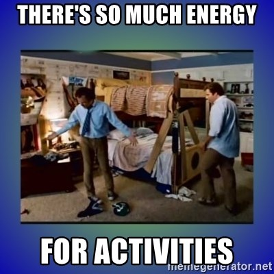 There's so much more room - THERE'S SO MUCH ENERGY FOR ACTIVITIES