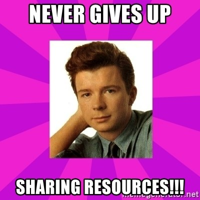 RIck Astley - Never gives up SHARING RESOURCES!!!