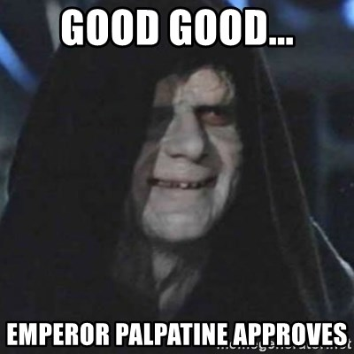 Image result for emperor palpatine approves
