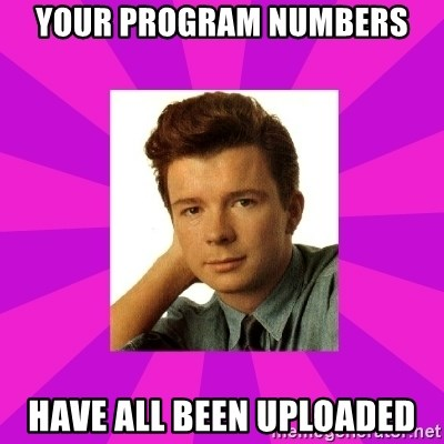 RIck Astley - Your Program Numbers Have All Been Uploaded