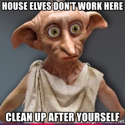 Image result for clean up after yourself meme