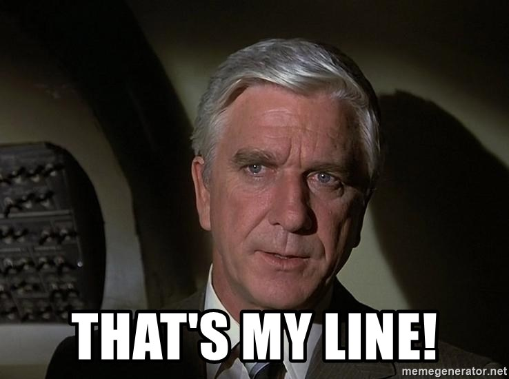 Leslie Nielsen Shirley - That's my line!