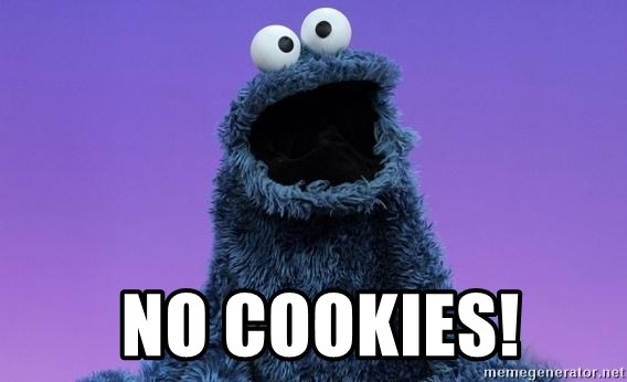 Cookie Monster Advice - No Cookies!