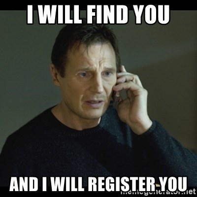 I will Find You Meme - I will find you And I will Register you