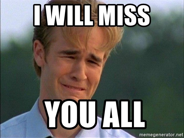I Will Miss You Guys Make A Meme