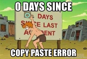 days since - 0 Days Since Copy Paste Error