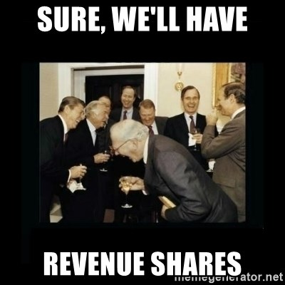Rich Men Laughing - SURE, WE'LL HAVE REVENUE SHARES