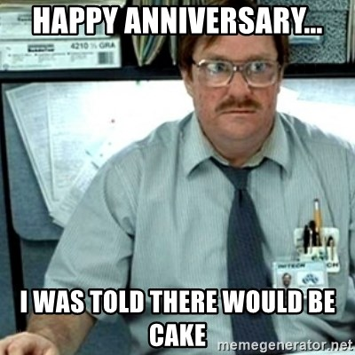 Milton Office Space - Happy Anniversary... I was told there would be cake