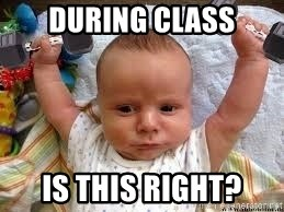 Workout baby - During class Is this right?