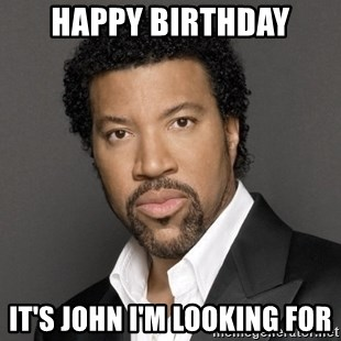 Lionel Richie - Happy Birthday It's John I'm looking for