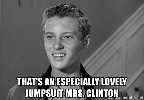 Eddie Haskell - THAT'S AN ESPECIALLY LOVELY JUMPSUIT MRS. CLINTON