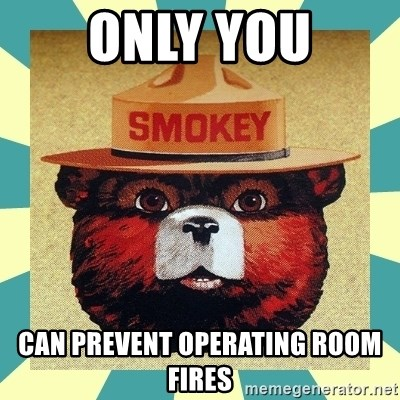 Smokey the Bear - ONLY YOU CAN PREVENT OPERATING ROOM FIRES