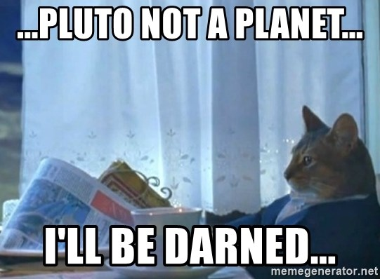newspaper cat realization - ...pluto not a planet... i'll be darned...
