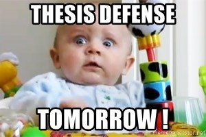 Thesis defense tomorrow ! - shocked scared baby | Meme Generator