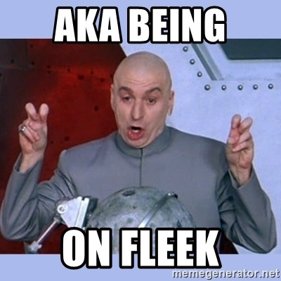 Dr Evil meme - aka being  on fleek