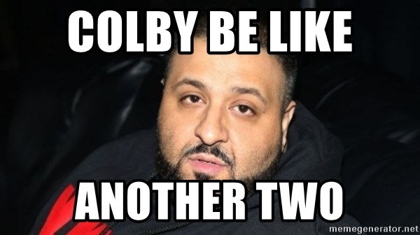 colby be like another two colby be like another two dj khaled another one meme generator