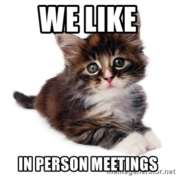 fyeahpussycats - We like  IN person meetings