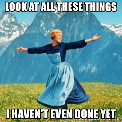 Sound Of Music Lady - Look at all these things i haven't even done yet