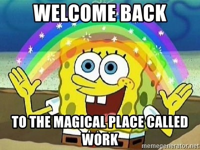 Imagination - Welcome back to the magical place called work