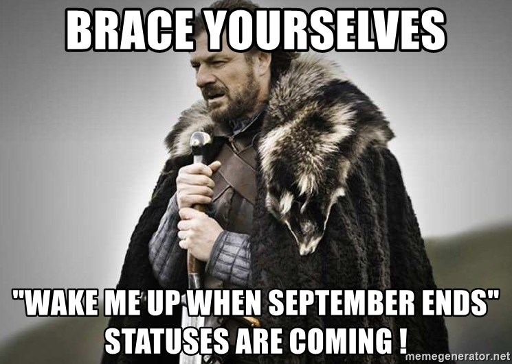 brace yourselves wake me up when september ends statuses are coming brace yourselves the purple is coming meme generator