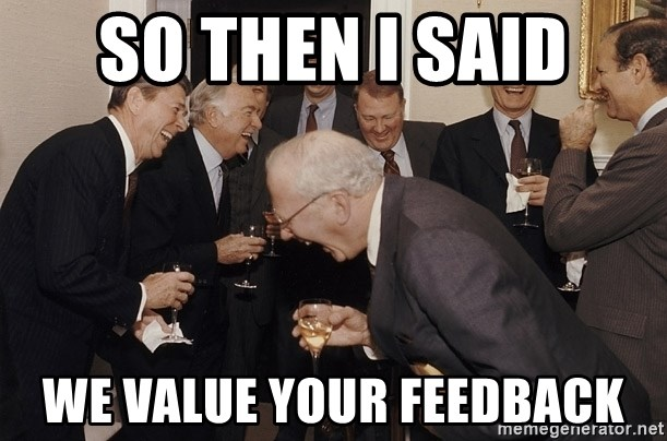 So Then I Said... - so then i said we value your feedback