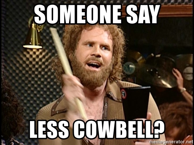 Cowbell Gene - Someone say  Less Cowbell?