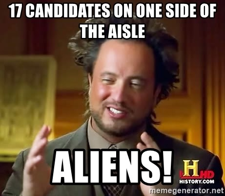 Ancient Aliens - 17 candidates on one side of the aisle aliens!