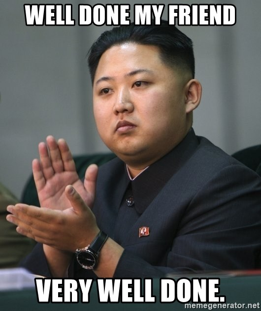 Kim Jong Un clapping - WELL DONE MY FRIEND VERY WELL DONE.
