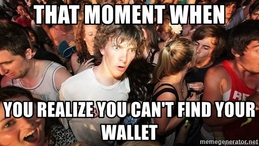 Sudden Realization Ralph - That moment when you realize you can't find your wallet