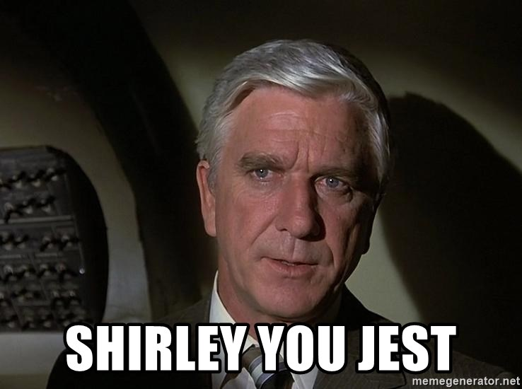Leslie Nielsen Shirley - shirley you jest