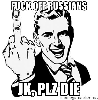 Fuck the russians