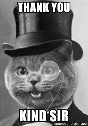 Monocle Cat - THANK YOU KIND SIR