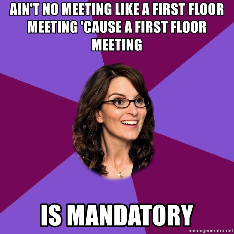 Ain T No Meeting Like A First Floor Meeting Cause A First Floor
