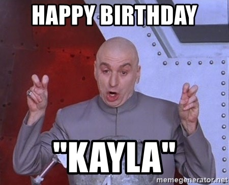 """Dr. Evil Air Quotes - Happy Birthday  """"Kayla"""""""